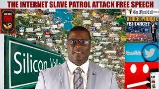 THE INTERNET SLAVE PATROL ATTACK FREE SPEECH!