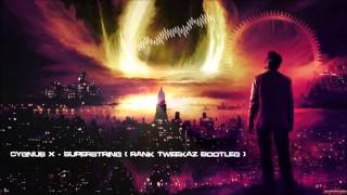 Cygnus X - Superstring (Rank Tweekaz Bootleg) [HQ Free]