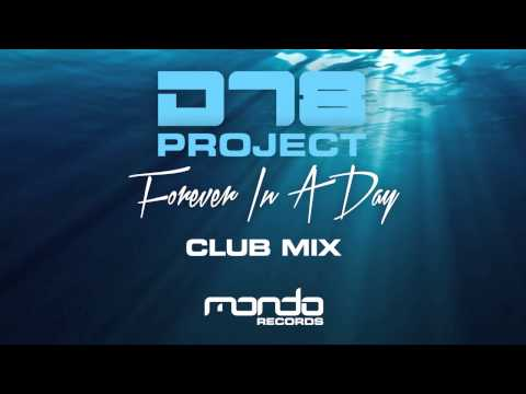 DT8 Project - Forever In A Day (Club Mix) [Mondo Records]