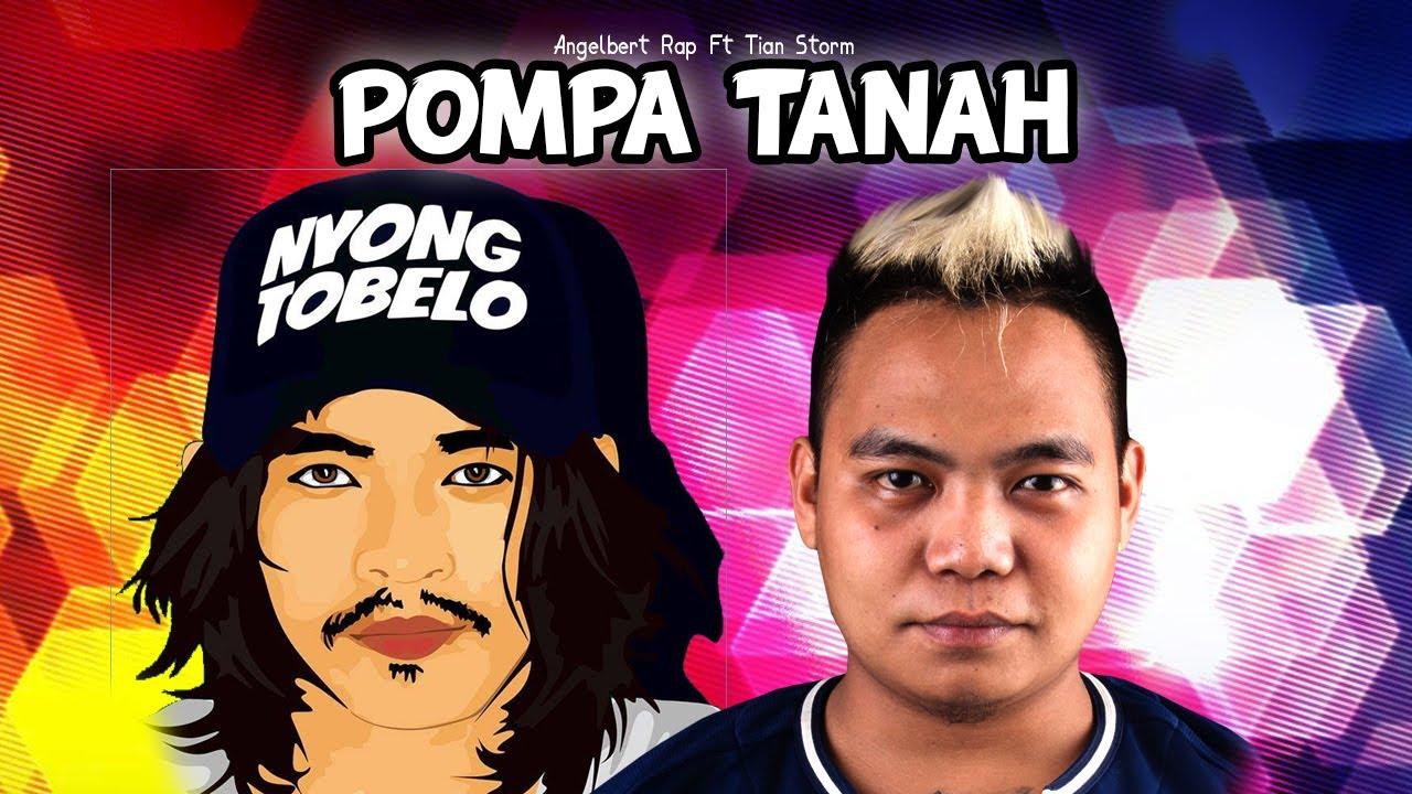 Download POMPA TANAH -  Angelbert Rap Ft Tian Storm (Official Audio)