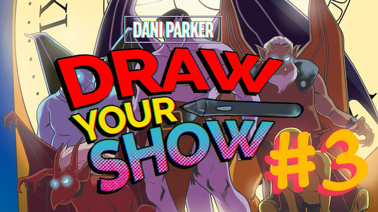 DRAW YOUR SHOW | Capítulo 3: Gárgolas