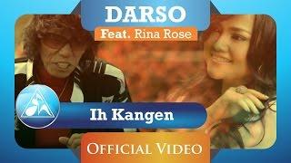 Download lagu Darso feat Rina Rose - Ih Kangen (Official Video Clip)