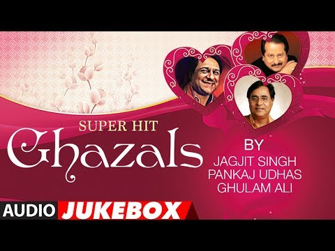Super Hit Ghazals By Jagjit Singh, Pankaj Udhas, Ghulam Ali (Audio) Jukebox | All Time Favorite