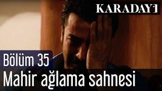 Gambar cover Karadayı 35 Bölüm Mahir Ağlama Sahnesi