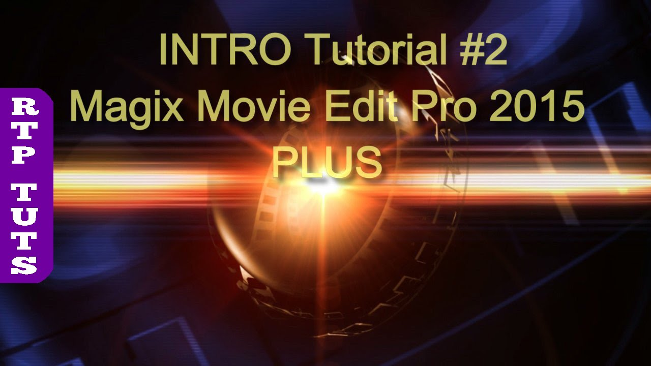 Magix Movie Edit Pro 2015 Plus Making Sphere Intro Tutorial 2