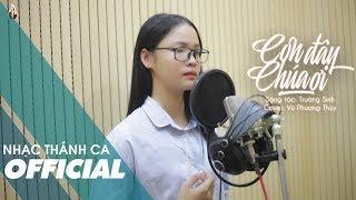 Con Đây Chúa Ơi - Trường Sinh (Cover by Vũ Phương Thùy)   MV OFFICIAL