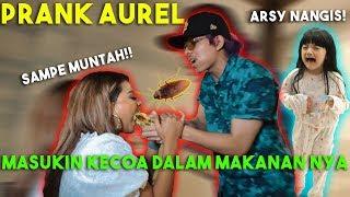 Masukin KECOA ke Dalam Makanan AUREL! Arsy Nangis dia Muntah...