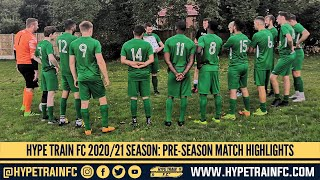 Pre-Season Friendly Highlights - 2020/21 Season: Hype Train FC Tours The East Berkshire Region