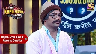Rajesh Arora Asks A Genuine Question - The Kapil Sharma Show