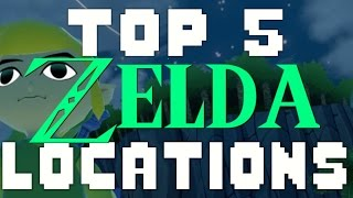 TOP 5 ZELDA LOCATIONS - Good Morning Gamer