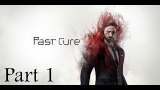PAST CURE - Part 1 Walkthrough Gameplay Ps4 Pro 1080p 60fps