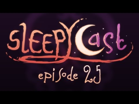 SleepyCast 25 [The Self-Appreciation Hour] (REMASTERED)