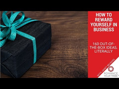 How to reward yourself in business. 160 Out-Of-The-Box ideas. Literally