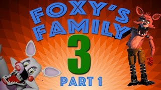Gambar cover [SFM FNAF] Foxy's Family 3 Part 1