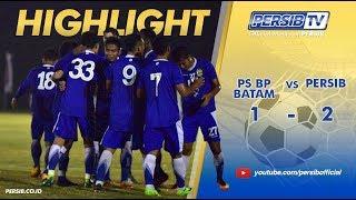 [Highlight] PS. BP BATAM (1) vs (2) PERSIB   UJI TANDING   11 JANUARI 2018