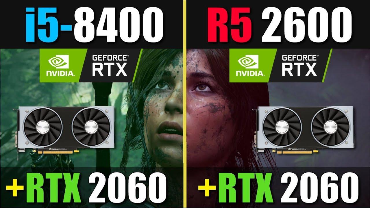 Ryzen 5 2600 vs i5 8400 (RTX 2060)