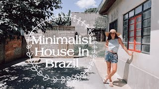 Minimalist House  | Tour Of My Tiny House In Brazil | Minimalism | Intentional Living