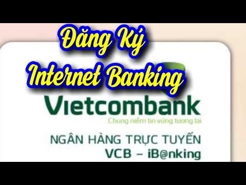Đăng Ký Internet Banking Vietcombank, Digibank Dễ Nhất , Góc Chia Sẻ