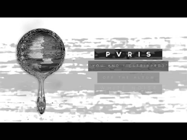 PVRIS – You and I (Stripped) Lyrics   Genius Lyrics