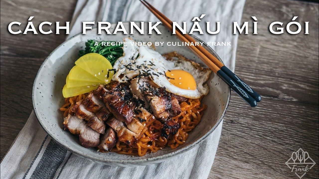 CÁCH FRANK NẤU MÌ GÓI   ASMR Cooking   Culinary Frank