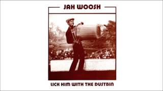 Jah Woosh - Lick Him In The Dustbin