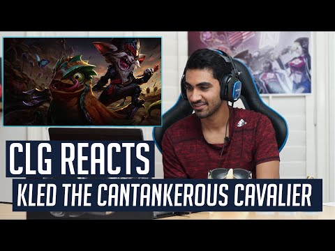 CLG Reacts - Kled The Cantankerous Cavalier