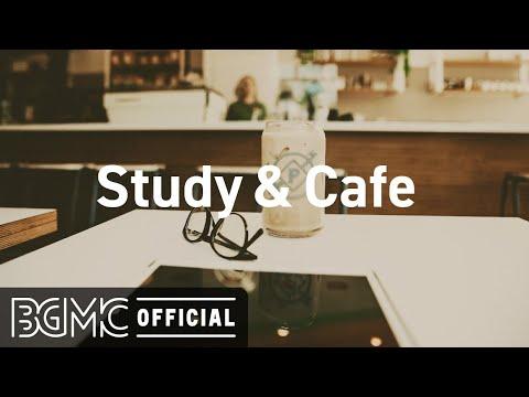 Study & Cafe: Smooth Jazz & Bossa Nova - Coffee Shop Music for Concentration
