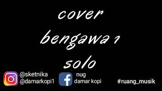 """Gambar cover Nug & pogoh """"bahagianya di DAMAR KOPI"""" cover  guitar Instrument bengawan solo"""