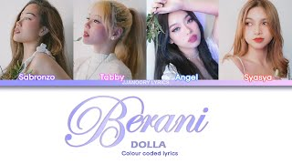 DOLLA - Berani lyrics [Malay/Eng] Color Coded