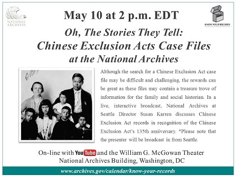 Oh, the Stories They Tell: Chinese Exclusion Acts Case Files at the National Archives (2017 May 10)