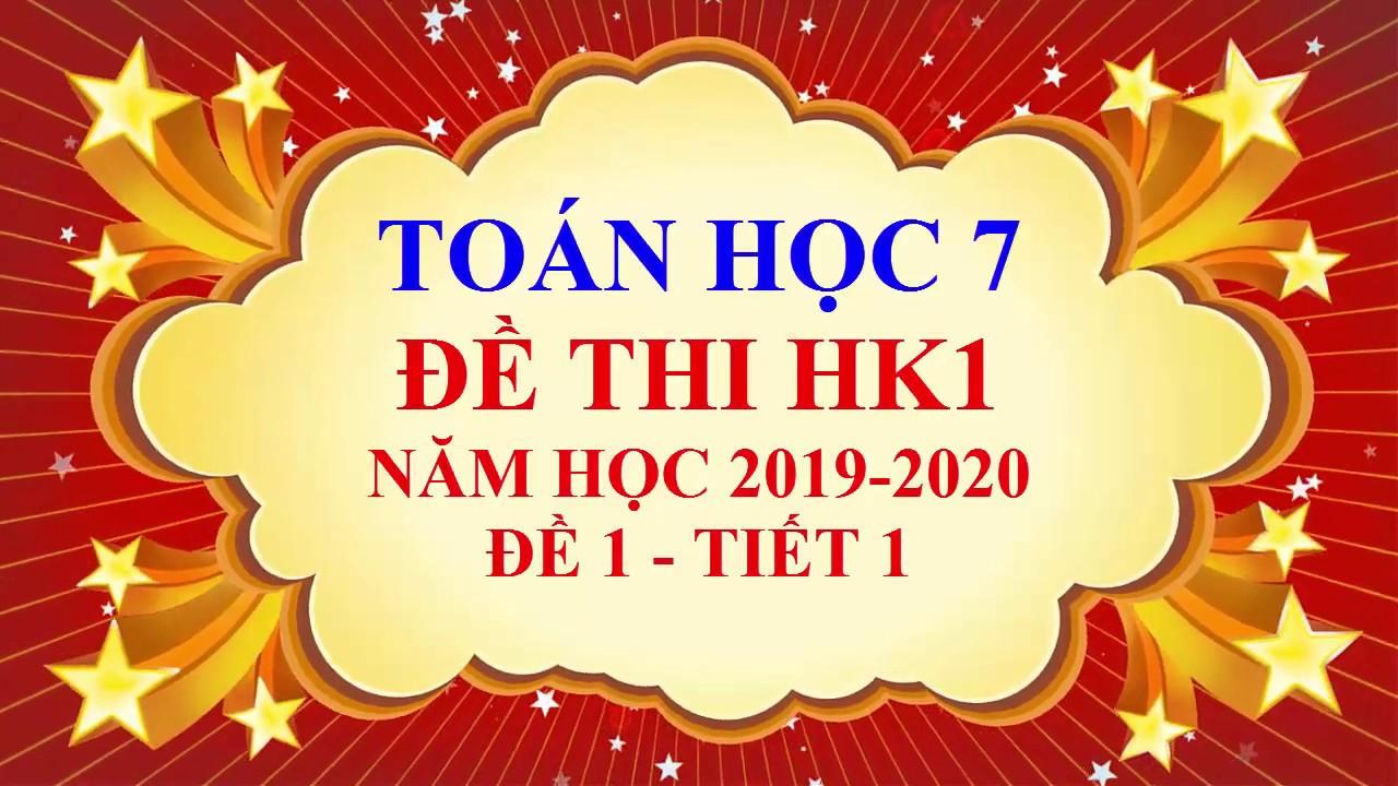 Toán học lớp 7 – Đề thi học kì 1 – năm học 2019 – 2020 – Đề 1 – Tiết 1