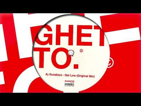 Duodisco - Get Low (Original Mix) Sleazy G / EP - Out Now !!!