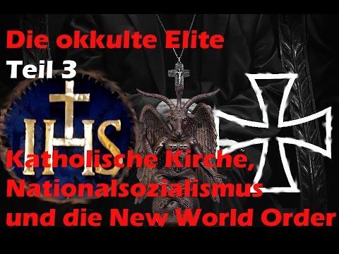 Die okkulte Elite - Katholische Kirche, Nationalsozialismus, New World Order Teil 3