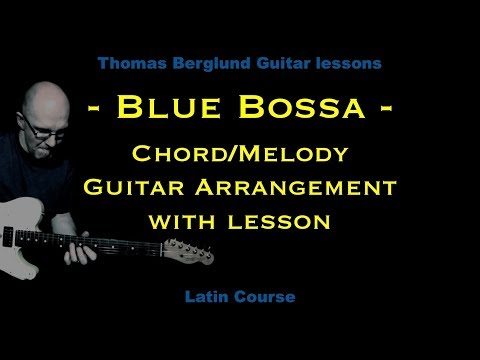 Blue bossa by Kenny Dorham - Easy chord/melody guitar arrangement - Jazz guitar lesson
