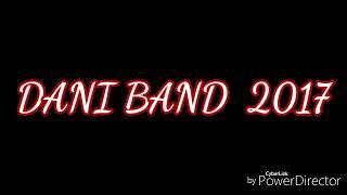DANI BAND mix  2017