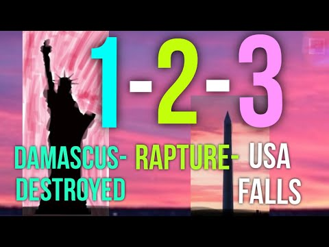 1-2-3 Rapture: Damascus Destroyed, Rapture of Church, USA Falls- Vision and Dream