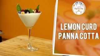 How To Make Lemon Curd Pana Cotta By Chef Vidhu
