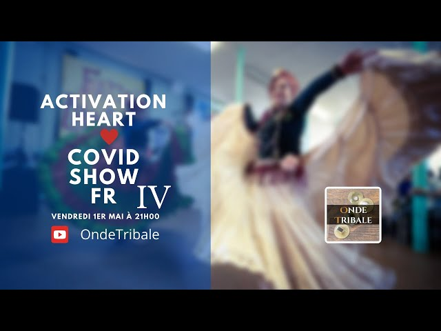 Activation Heart Covid Show Ed.04 | Onde Tribale