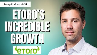 Pomp Podcast #431: Yoni Assia On EToro's Incredible Growth