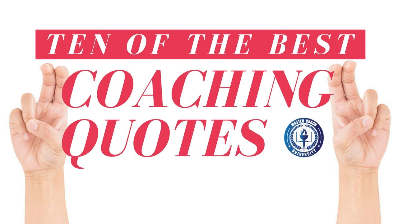 ten of the best coaching quotes youtube