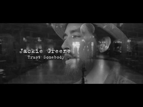 "Jackie Greene - ""Trust Somebody"" (Official Video)"