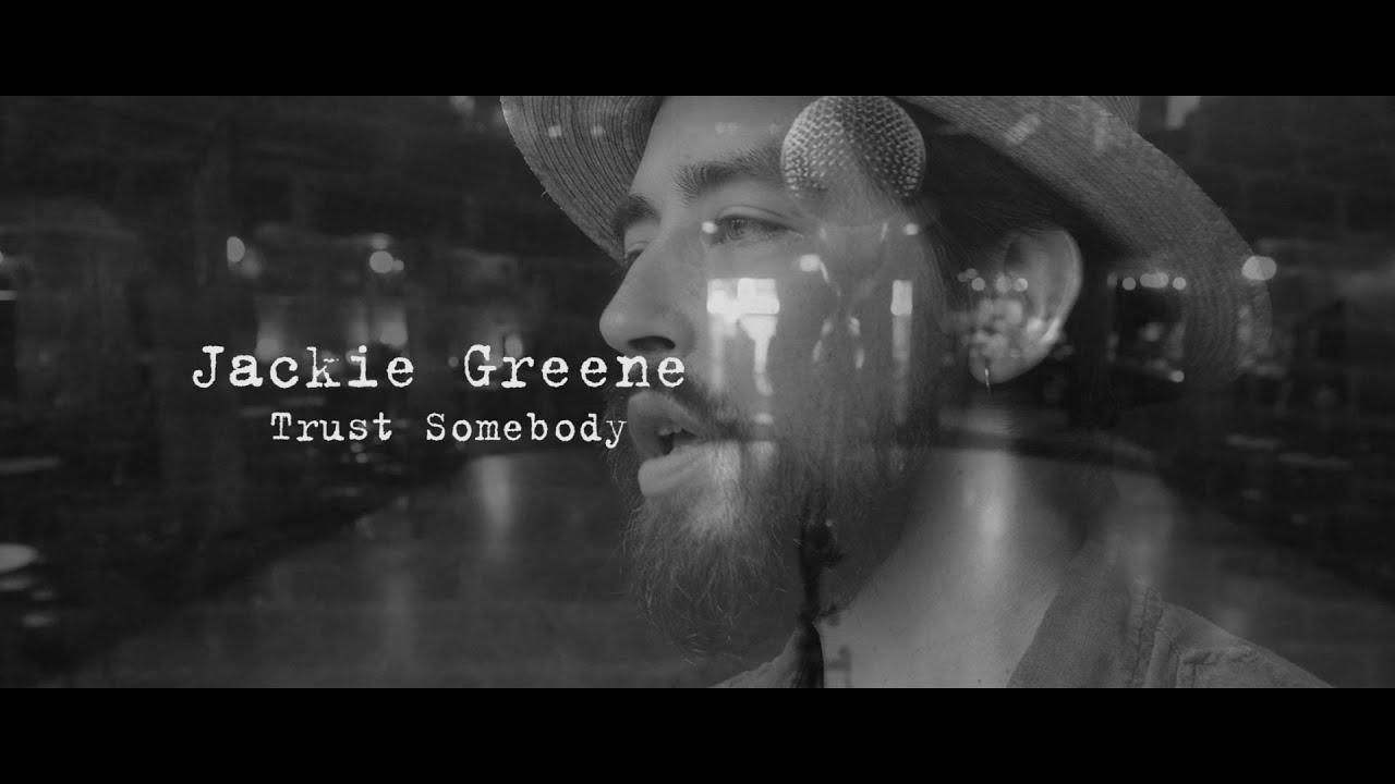 jackie-greene-trust-somebody-official-video-jackie-greene