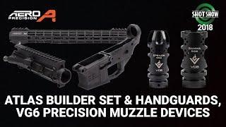 Aero Precision Atlas Builder Set & Handguards, VG6 Precision Muzzle Devices - SHOT Show 2018 Day 3
