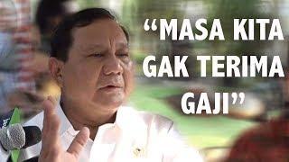 Bantah Jubirnya, Prabowo Subianto: Masa Kita Gak Terima Gaji?