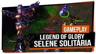 Legend of Glory - Selene Solitária
