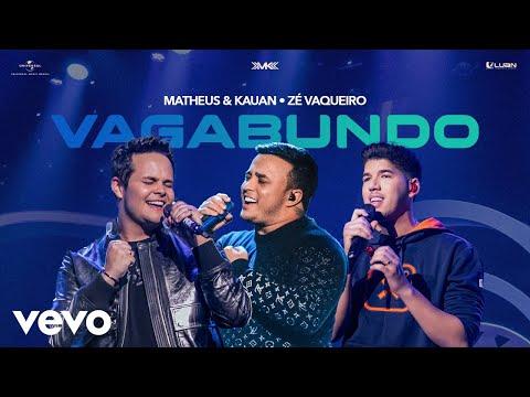 Matheus & Kauan, Zé Vaqueiro – Vagabundo