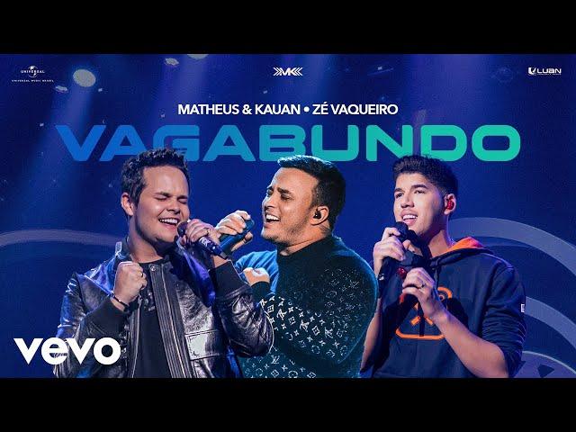 Matheus & Kauan, Zé Vaqueiro - Vagabundo