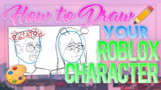 HOW TO DRAW YOUR ROBLOX CHARACTER - Roblox Character Drawing Tutorial Step by Step