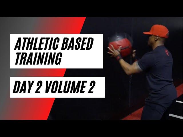 ABT- Athletic Based Training: Day 2 Volume 2-2021