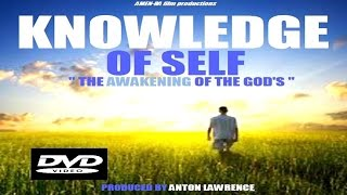 "KNOWLEDGE OF SELF ""THE AWAKENING OF THE GOD"